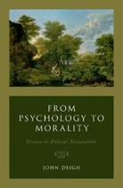 From Psychology to Morality
