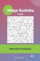 Mega Sudoku - 200 Easy Puzzles 16x16 Vol.1