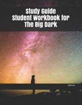 Study Guide Student Workbook for The Big Dark