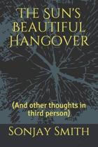 The Sun's Beautiful Hangover: (And other thoughts in third person)