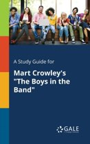 A Study Guide for Mart Crowley's the Boys in the Band