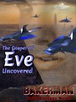 The Gospel of Eve: Uncovered: A Fantasy Novel