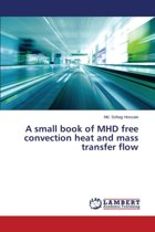 A Small Book of Mhd Free Convection Heat and Mass Transfer Flow