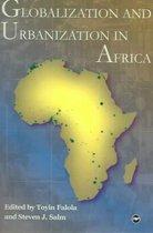 Globalization And Urbanization In Africa