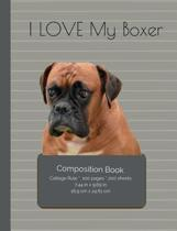 I Love My Boxer Composition Notebook