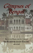 Glimpses of Bengal - Selected from the Letters of Sir Rabindranath Tagore 1885-1895