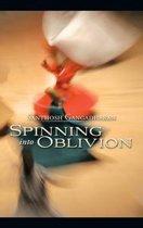 Spinning into Oblivion