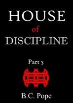 House of Discipline Part 5