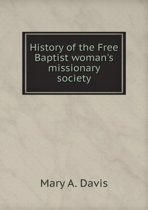 History of the Free Baptist Woman's Missionary Society