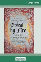 Ordeal by Fire (16Pt Large Print Edition)
