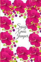 Sassy Xmas Jumper: journal, notebook,120 page Composition Book Journal) (8.5 x 11 Large)
