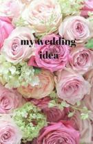 My Wedding Idea