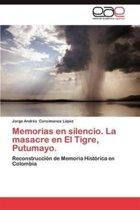Memorias En Silencio. La Masacre En El Tigre, Putumayo.