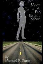 Upon a Far Distant Shore