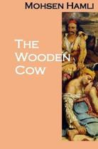 The Wooden Cow (a Novel)