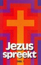 Jezus Spreekt / 1 Deel 1
