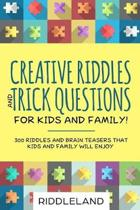 Creative Riddles & Trick Questions For Kids and Family