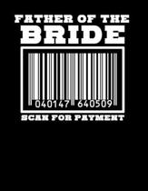 Father of the Bride Scan for Payment: 2020 Bridal Planner for Organizing Your Wedding