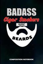Badass Cigar Smokers Have Beards