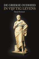De Griekse oudheid in vijftig levens