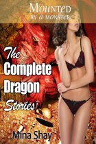 Mounted by a Monster: The Complete Dragon Stories