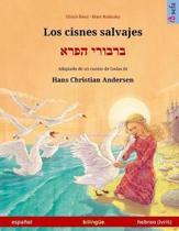 Los Cisnes Salvajes - Varvoi Hapere. Libro Biling e Para Ni os Adaptado de Un Cuento de Hadas de Hans Christian Andersen (Espa ol - Hebreo (Ivrit))