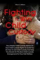 Fighting To Win Child Custody