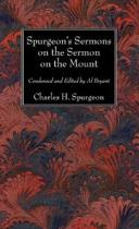 Spurgeon's Sermons on the Sermon on the Mount