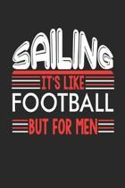 Sailing It's Like Football But For Men