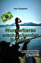 Wunderbares erschreckendes Brasilien