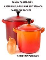 Family Casseroles, Asparagus, Eggplant and Spinach Casserole Recipes