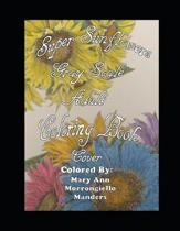 Super Sunflowers Grayscale Adult Coloring Book