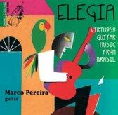 Elegia - Virtuoso Guitar Music From Brasil