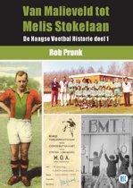 De Haagse Voetbal Historie 1 - Van Malieveld tot Melis Stokelaan