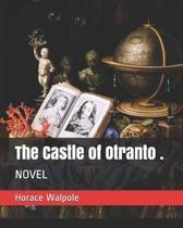 The Castle of Otranto .