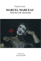 Marcel Marceau poetics of gesture