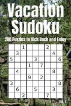 Vacation Sudoku - 200 Puzzles to Kick Back and Enjoy Vol. 1