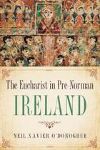 The Eucharist in Pre-Norman Ireland