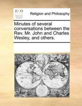 Minutes of Several Conversations Between the Rev. Mr. John and Charles Wesley, and Others