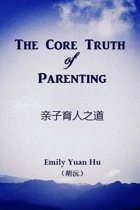 The Core Truth of Parenting
