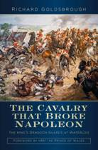 The Cavalry that Broke Napoleon