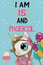 I'm 15 and Magical: Cute Unicorn Birthday Journal on a Turquoise Background Birthday Gift for a 15 Year Old Girl (6x9'' 100 Wide Lined & Bl