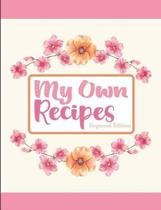 My Own Recipes Dogwood Edition
