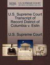 U.S. Supreme Court Transcript of Record District of Columbia V. Eslin
