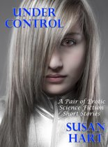 Under Control (A Pair of Erotic Science Fiction Short Stories)
