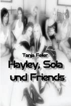 Hayley, Sola Und Friends