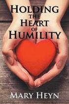 Holding the Heart of Humility