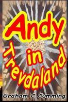 Andy in Trevdaland