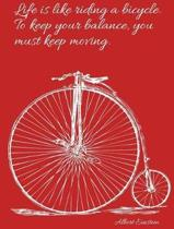 Einstein - Life and a Bicycle - Red Lined Notebook with Margins