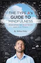 The Type A's Guide to Mindfulness